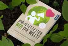 Buch: Und jetzt retten WIR die Welt!